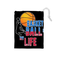 Basketball is my life Drawstring Pouches (Medium)