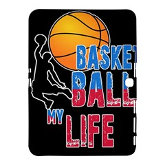 Basketball is my life Samsung Galaxy Tab 4 (10.1 ) Hardshell Case