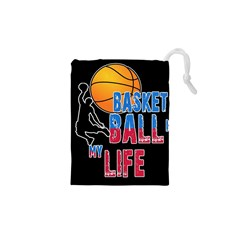 Basketball is my life Drawstring Pouches (XS)