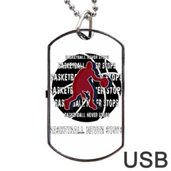 Basketball Never Stops Dog Tag Usb Flash (two Sides) by Valentinaart