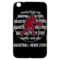 Basketball Never Stops Samsung Galaxy Tab 3 (8 ) T3100 Hardshell Case  by Valentinaart