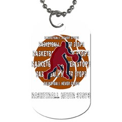 Basketball Never Stops Dog Tag (two Sides) by Valentinaart