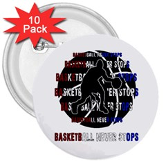 Basketball Never Stops 3  Buttons (10 Pack)  by Valentinaart