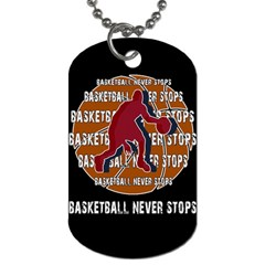 Basketball Never Stops Dog Tag (one Side) by Valentinaart