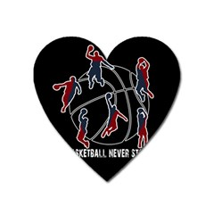 Basketball Never Stops Heart Magnet by Valentinaart