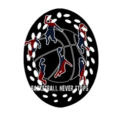 Basketball Never Stops Oval Filigree Ornament (two Sides) by Valentinaart
