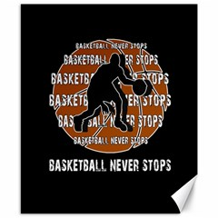 Basketball Never Stops Canvas 8  X 10  by Valentinaart