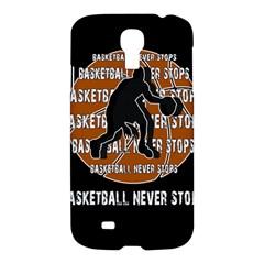 Basketball Never Stops Samsung Galaxy S4 I9500/i9505 Hardshell Case by Valentinaart