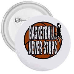 Basketball Never Stops 3  Buttons by Valentinaart