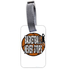 Basketball Never Stops Luggage Tags (two Sides) by Valentinaart