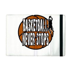 Basketball Never Stops Apple Ipad Mini Flip Case by Valentinaart