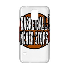 Basketball Never Stops Samsung Galaxy S5 Hardshell Case  by Valentinaart