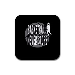 Basketball Never Stops Rubber Square Coaster (4 Pack)  by Valentinaart