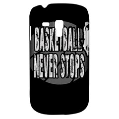 Basketball Never Stops Galaxy S3 Mini