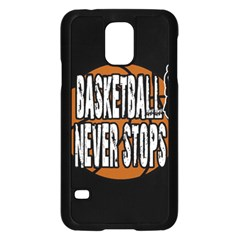 Basketball Never Stops Samsung Galaxy S5 Case (black) by Valentinaart