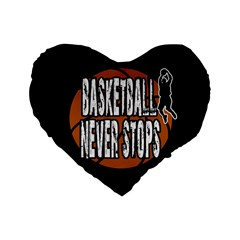 Basketball Never Stops Standard 16  Premium Flano Heart Shape Cushions by Valentinaart