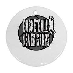 Basketball Never Stops Ornament (round) by Valentinaart