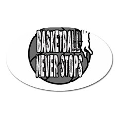 Basketball Never Stops Oval Magnet by Valentinaart