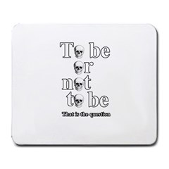 To Be Or Not To Be Large Mousepads by Valentinaart