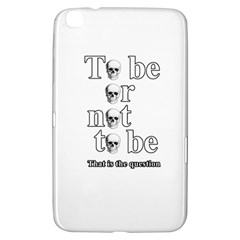 To Be Or Not To Be Samsung Galaxy Tab 3 (8 ) T3100 Hardshell Case  by Valentinaart
