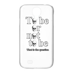 To Be Or Not To Be Samsung Galaxy S4 Classic Hardshell Case (pc+silicone) by Valentinaart