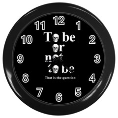 To Be Or Not To Be Wall Clocks (black) by Valentinaart