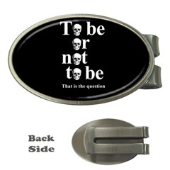 To Be Or Not To Be Money Clips (oval)  by Valentinaart