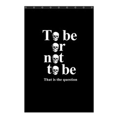 To Be Or Not To Be Shower Curtain 48  X 72  (small)  by Valentinaart