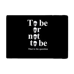 To Be Or Not To Be Apple Ipad Mini Flip Case by Valentinaart