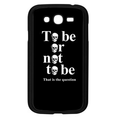 To Be Or Not To Be Samsung Galaxy Grand Duos I9082 Case (black) by Valentinaart