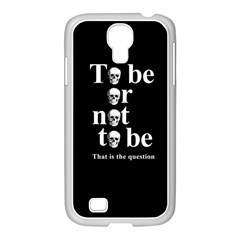 To Be Or Not To Be Samsung Galaxy S4 I9500/ I9505 Case (white) by Valentinaart
