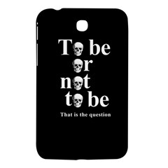 To Be Or Not To Be Samsung Galaxy Tab 3 (7 ) P3200 Hardshell Case  by Valentinaart