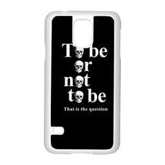 To Be Or Not To Be Samsung Galaxy S5 Case (white) by Valentinaart