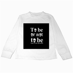 To Be Or Not To Be Kids Long Sleeve T Shirts by Valentinaart
