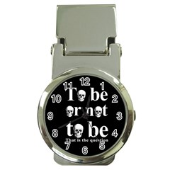 To Be Or Not To Be Money Clip Watches by Valentinaart