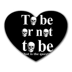 To Be Or Not To Be Heart Mousepads by Valentinaart