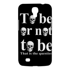 To Be Or Not To Be Samsung Galaxy Mega 6 3  I9200 Hardshell Case by Valentinaart