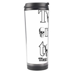 To Be Or Not To Be Travel Tumbler by Valentinaart
