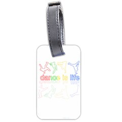 Dance Is Life Luggage Tags (two Sides) by Valentinaart