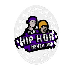 Real Hip Hop Never Die Oval Filigree Ornament (two Sides) by Valentinaart