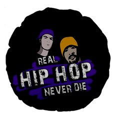 Real Hip Hop Never Die Large 18  Premium Flano Round Cushions by Valentinaart