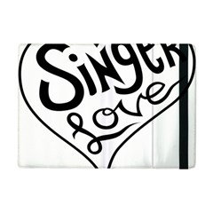 Singer Love Sign Heart Apple Ipad Mini Flip Case by Mariart