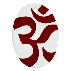 Hindu Om Symbol (dark Red) Oval Ornament (two Sides) by abbeyz71