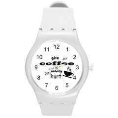 Give Me Coffee And Nobody Gets Hurt Round Plastic Sport Watch (m) by Valentinaart