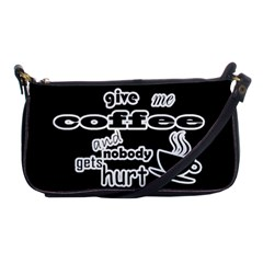 Give Me Coffee And Nobody Gets Hurt Shoulder Clutch Bags by Valentinaart