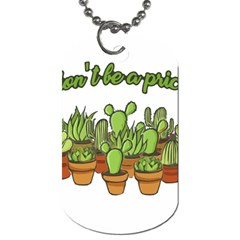 Cactus   Dont Be A Prick Dog Tag (two Sides) by Valentinaart