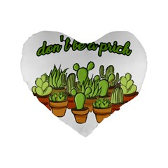 Cactus   Dont Be A Prick Standard 16  Premium Heart Shape Cushions by Valentinaart