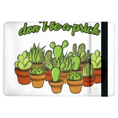 Cactus   Dont Be A Prick Ipad Air Flip by Valentinaart