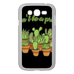 Cactus   Dont Be A Prick Samsung Galaxy Grand Duos I9082 Case (white) by Valentinaart