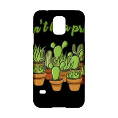 Cactus   Dont Be A Prick Samsung Galaxy S5 Hardshell Case  by Valentinaart